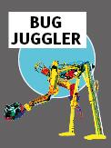 Bug Juggler